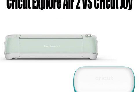 Cricut Explore Air 2 Vs Cricut Joy